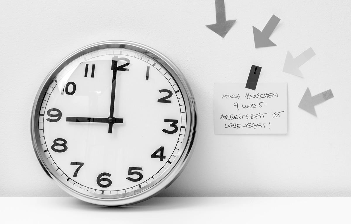 Auch zwischen 9 und 5: Arbeitszeit ist Lebenszeit!